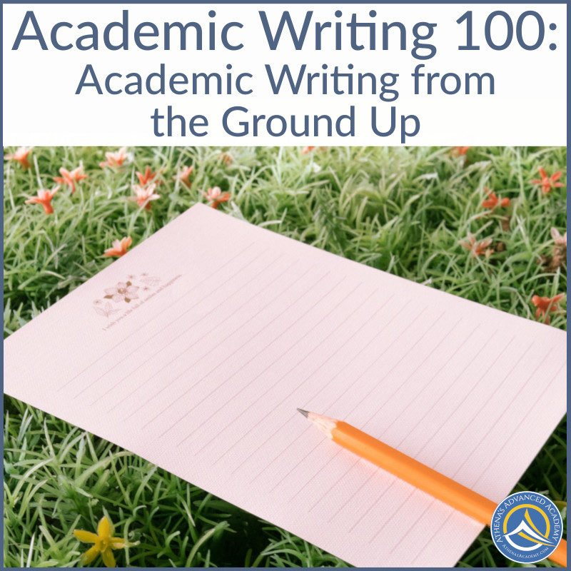 Academic Writing 100: Academic Writing from the Ground Up