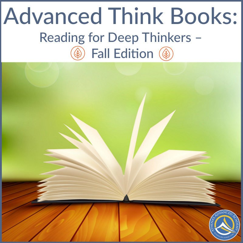 Advanced Think Books: Reading for Deep Thinkers - Fall