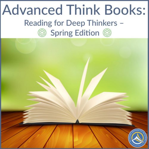 Advanced Think Books: Reading for Deep Thinkers - Spring