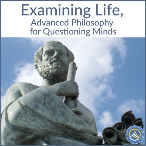 Examining Life, Advanced Philosophy for Questioning Minds
