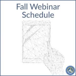Fall Webinar Schedule