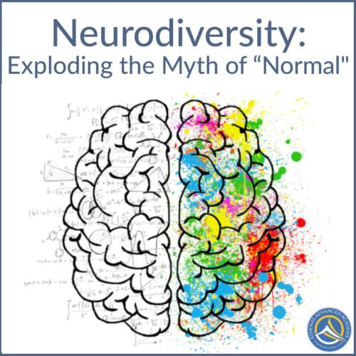 "Neurodiversity: Exploding the Myth of ""Normal"""