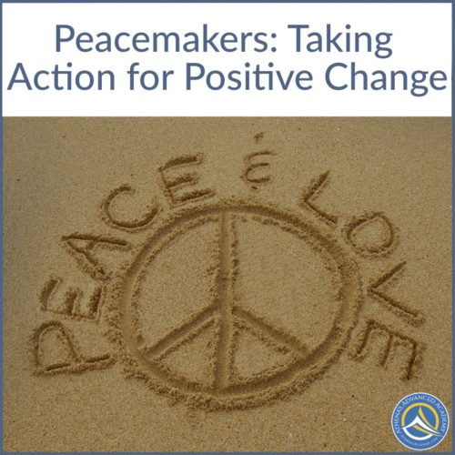 Peacemakers: Taking Action for Positive Change
