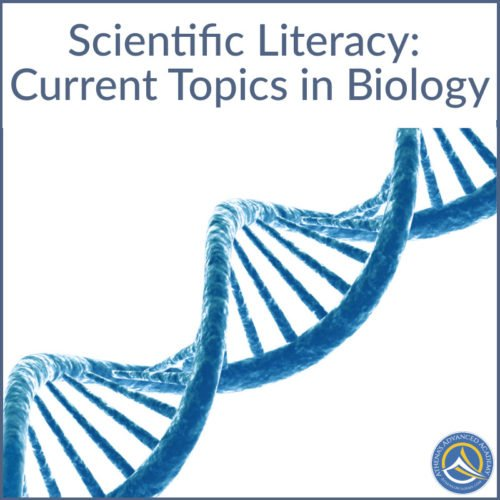 Scientific Literacy: Current Topics in Biology