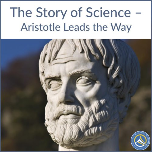 The Story of Science – Aristotle Leads the Way